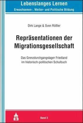 Repräsentationen der Migrationsgesellschaft - Lange, Dirk; Rößler, Sven