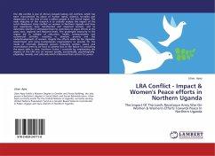 LRA Conflict - Impact & Women's Peace efforts in Northern Uganda - Apio, Lilian