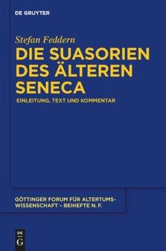 Die Suasorien des älteren Seneca - Feddern, Stefan