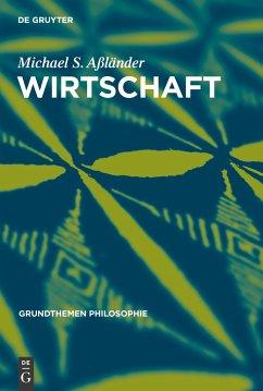 Wirtschaft - Aßländer, Michael S.