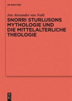 Snorri Sturlusons Mythologie und die mittelalterliche Theologie - Nahl, Jan A. van