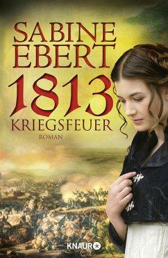 1813 - Kriegsfeuer - Ebert, Sabine