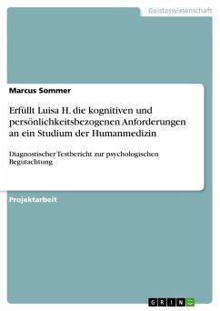 Erfüllt Luisa H. die kognitiven und persönlichkeitsbezogenen Anforderungen an ein Studium der Humanmedizin - Sommer, Marcus