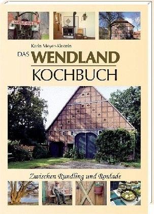 Das Wendland-Kochbuch von Karin Meyer-Kirstein - Buch - bücher.de