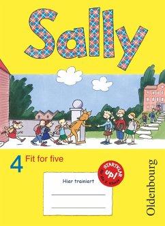 Sally 4. Schuljahr. Übungsheft Fit for five. Zu allen Ausgaben (Neubearbeitung und Bisherige Ausgaben). Englisch ab Klasse 1 und 3