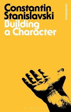 Building a Character - Stanislavski, Constantin; Stanislavski, Constantin