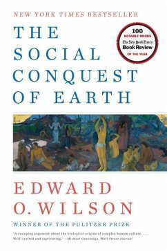 The Social Conquest of Earth - Wilson, Edward O.