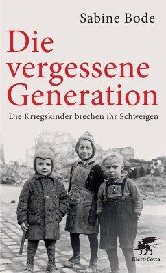 Die vergessene Generation - Bode, Sabine