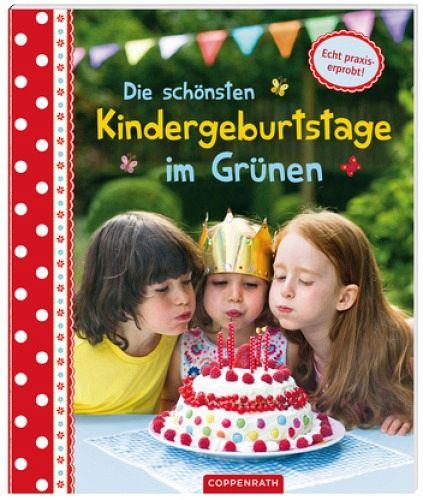 Die schönsten Kindergeburtstage im Grünen - Ritz, Ruth; Leinfelder, Marion