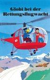 Globi bei der Rettungsflugwacht (eBook, ePUB)