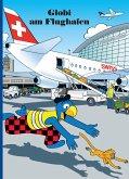 Globi am Flughafen (eBook, ePUB)