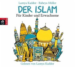 Der ISLAM – Für Kinder und Erwachsene (MP3-Download) - Kaddor, Lamya; Müller, Rabeya