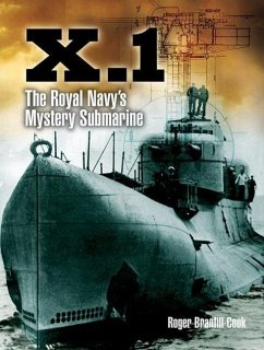 X.1: The Royal Navy's Mystery Submarine - Branfill-Cook, Roger
