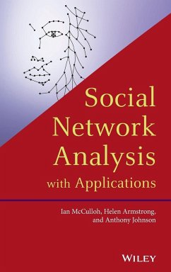 Social Network Analysis with Applications - McCulloh, Ian A.; Armstrong, Helen L.; Johnson, Anthony N.