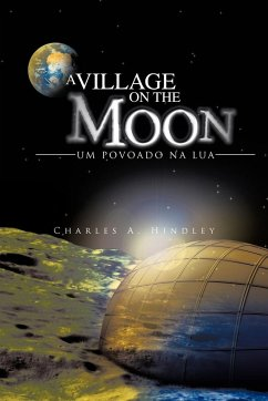 A Village on the Moon / Um Povoado Na Lua - Hindley, Charles A.