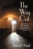 The Way Out: The Roadmap for Conquering Your Struggles and Transforming Your Life