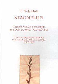 I Bedrövelsens Mörker/ Aus dem Dunkel der Trübsal - Stagnelius, Erik J.