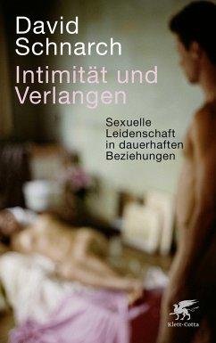 Intimität und Verlangen - Schnarch, David