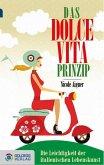 Das Dolce Vita-Prinzip