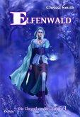 Elfenwald / Die Chroniken der Leandra Bd.1