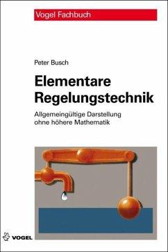 Elementare Regelungstechnik - Busch, Peter