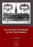 Der deutsche Kaufmann in den Niederlanden