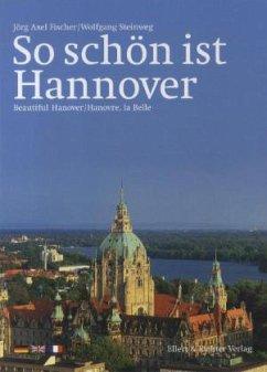 So schön ist Hannover - Fischer, Jörg A.; Steinweg, Wolfgang