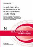 Der strafrechtliche Schutz des Rechts am eigenen Bild vor dem neuen Phänomen des Cyber-Bullying