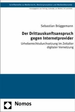 Der Drittauskunftsanspruch gegen Internetprovider - Brüggemann, Sebastian