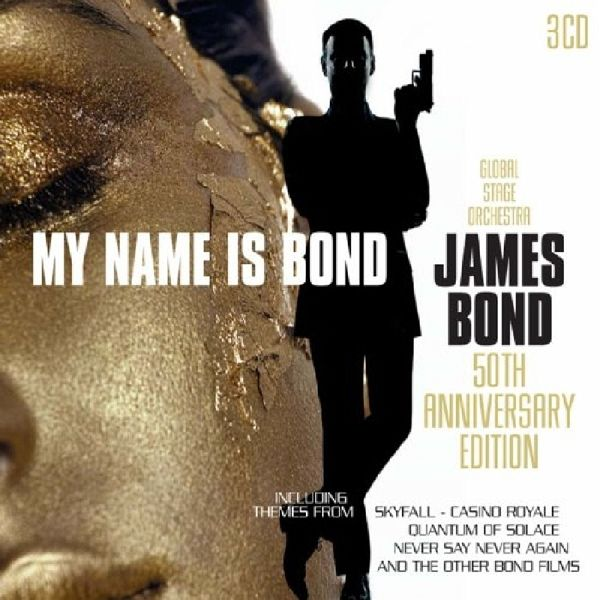 my name is bond james bond 50th von global stage orchestra cd. Black Bedroom Furniture Sets. Home Design Ideas