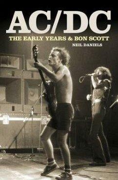 AC/DC - The Early Years - Daniels, Neil; Scott, Bon