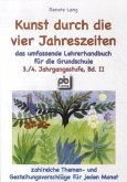 Kunst durch die vier Jahreszeiten 3./4. Jahrgangsstufe Bd.II