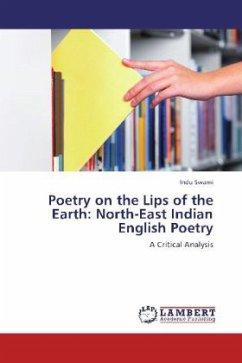 Poetry on the Lips of the Earth: North-East Indian English Poetry - Swami, Indu