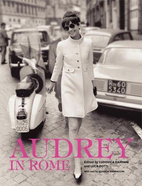 Audrey In Rome Von Luca Dotti Ludovica Damiani Sciascia border=