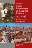 Meine Erinnerungen an Krieg und Kindheit 1937 - 1948