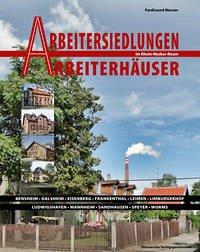 Arbeitersiedlungen Arbeitersiedlungen - Arbeiterhäuser im Rhein-Neckar-Raum