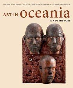 Art in Oceania: Decorative Arts in the Rijksmuseum - Brunt, Peter; Thomas, Nicholas