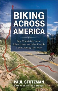 Biking Across America: My Coast-To-Coast Adventure and the People I Met Along the Way - Stutzman, Paul