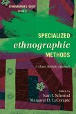 Specialized Ethnographic Methods: A Mixed Methods Approach