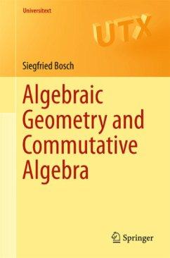 Algebraic Geometry and Commutative Algebra - Bosch, Siegfried