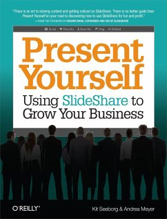 Present Yourself: Using Slideshare to Grow Your Business - Seeborg, Kit; Meyer, Andrea