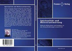 Spiritualität und Weltverantwortung - Just, Wolf-Dieter