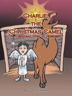 Charlie, the Christmas Camel: A Christmas Story to Remember