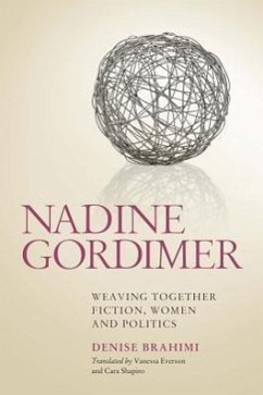 Nadine Gordimer: Weaving Together Fiction, Women and Politics - Brahimi, Denise