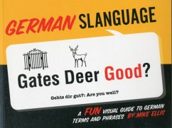 German Slanguage: A Fun Visual Guide to German Terms and Phrases - Ellis, Mike
