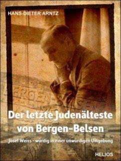 Der letzte Judenälteste von Bergen-Belsen - Arntz, Hans-Dieter