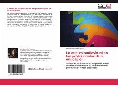 La cultura audiovisual en los profesionales de la educación - González Vigueaux, Nivia