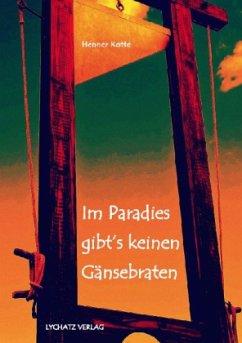 Im Paradies gibt´s keinen Gänsebraten