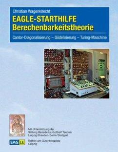 EAGLE-Starthilfe Berechenbarkeitstheorie - Wagenknecht, Christian