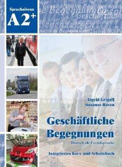 Geschäftliche Begegnungen. Deutsch als Fremdspr...